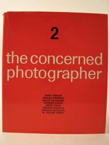 9780670235568: The Concerned Photographer 2 - The Photographs of Marc Riboud, Dr. Roman Vishniac, Bruce Davidson, Gordon Parks, Ernst Haas, Hiroshi Hamaya, Donald McCullin, W. Eugene Smith