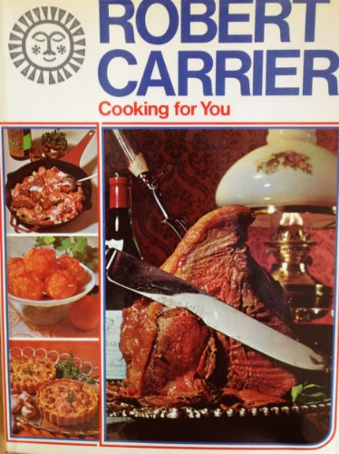 Cooking for You (0670240176) by Robert Carrier