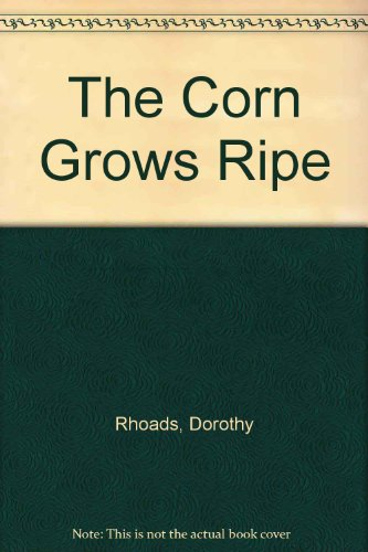 9780670241675: Corn Grows Ripe