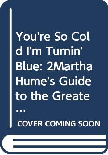 9780670244171: You're So Cold I'm Turning Blue: Martha Hume's Guide to the Greatest in Country Music