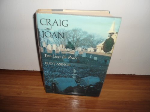 Craig and Joan: Two Lives for Peace: Asinof, Eliot