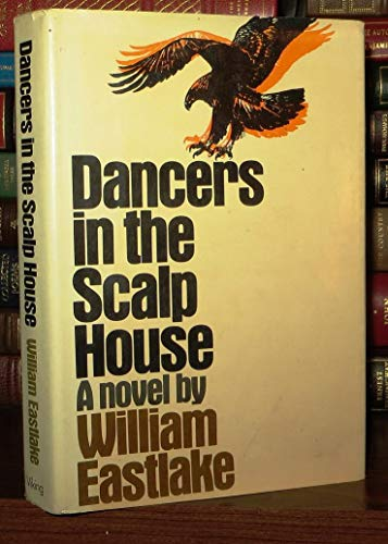 Dancers in the Scalp House: Eastlake, William