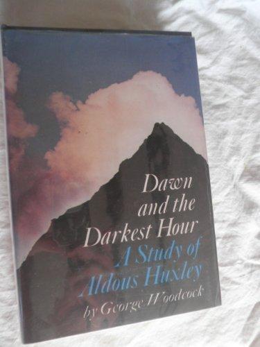 9780670258598: Dawn and the Darkest Hour: A Study of Aldoux Huxley