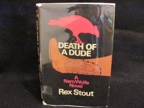 Death of a Dude; A Nero Wolfe Novel: Stout, Rex