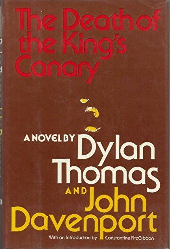 The Death of the King's Canary: Thomas, Dylan; Davenport, John, Jr.
