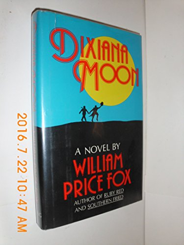 Dixiana Moon: Fox, William Price