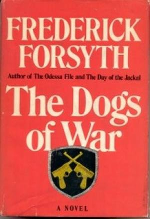 The Dogs of War: FREDERICK FORSYTH