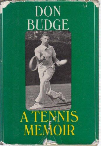 Don Budge: A Tennis Memoir: Don Budge