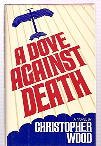 A Dove Against Death (0670280666) by Wood, Christopher