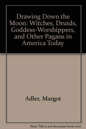 9780670283422: Drawing Down the Moon: Witches, Druids, Goddess-Worshippers, and Other Pagans in America Today
