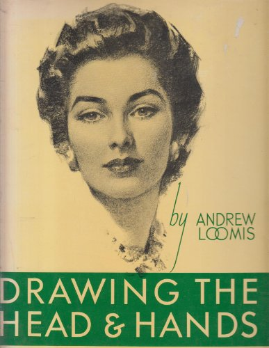 Drawing the Head and Hands: Andrew Loomis
