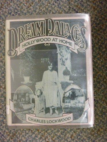 Dream Palaces: Hollywood at Home: Lockwood,Charles