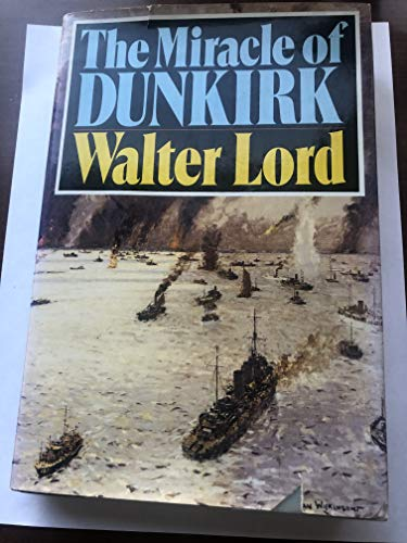 The Miracle of Dunkirk: Walter Lord