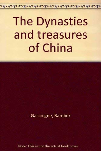 9780670286768: Dynasties and Treasures of China