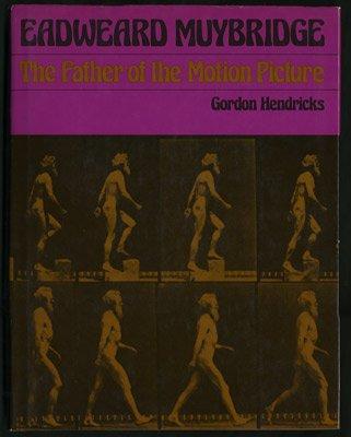 9780670286799: Eadweard Muybridge : the Father of the Motion Picture / Gordon Hendricks