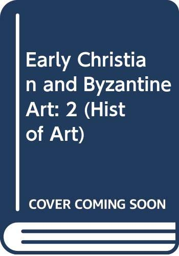 9780670287093: Early Christian and Byzantine Art: 2 (Hist of Art)