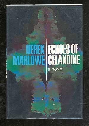 ECHOES OF CELANDINE: Marlowe, Derek