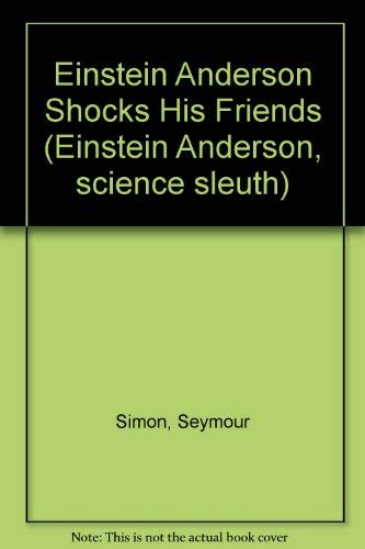 9780670290703: Einstein Anderson Shocks His Friends: 2 (Einstein Anderson, science sleuth)