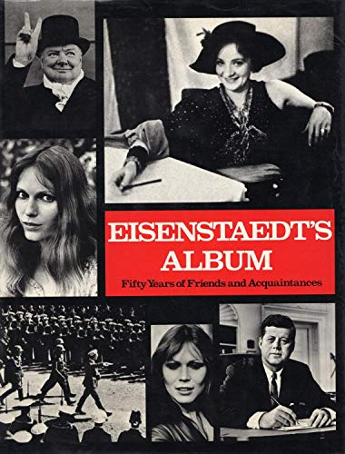 Eisenstaedt's Album : Fifty Years of Friends and Acquaintances: Eisenstaedt, Alfred *INSCRIBED...