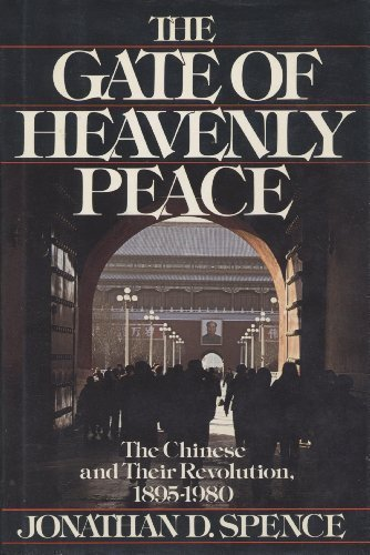 THE GATE OF HEAVENLY PEACE: THE CHINESE AND THEIR REVOLUTION, 1895-1980.