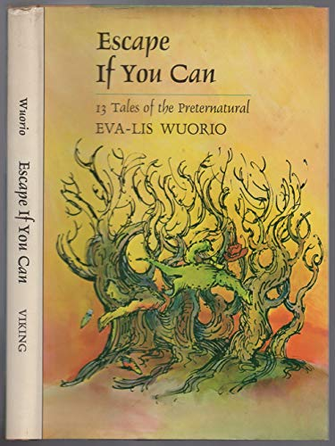 Escape if You Can: 13 Tales of the Preternatural: Wuorio, Eva; Lis