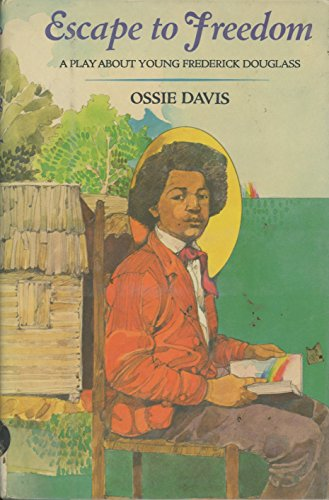 Escape to Freedom: A Play About Young: Davis, Ossie