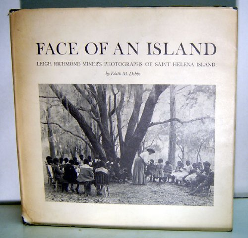 Face of an Island, Leigh Richmond Miner's Photographs of Saint Helena Island: Miner, Leigh ...