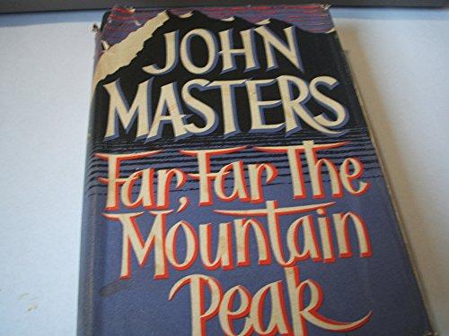 Far, Far the Mountain Peak: John Masters