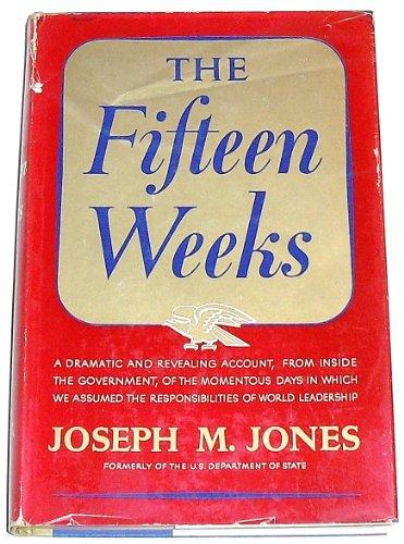 The Fifteen Weeks (February 21 - June 5, 1947): Joseph M. Jones