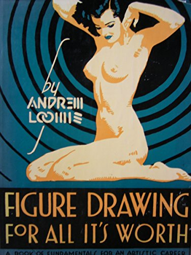 Figure Drawing for All It's Worth (How: Loomis, Andrew