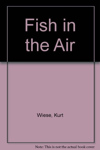 Fish in the Air: Kurt Wiese