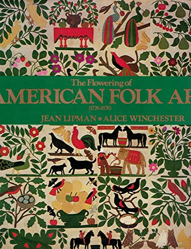 The Flowering of American Folk Art (1776 - 1876) (9780670321209) by jean lipman; Alice Winchester