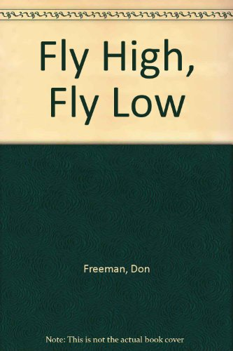 9780670322190: Fly High, Fly Low