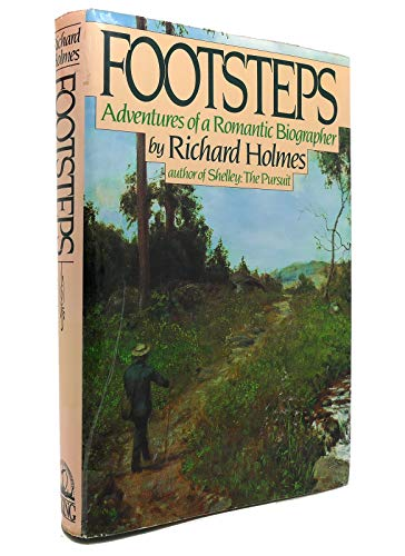 9780670323531: Footsteps - Adventures of a Romantic Biographer