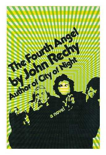 The Fourth Angel (A Richard Seaver Book): Rechy, John