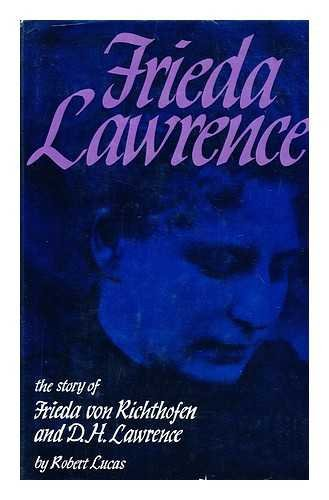 Frieda Lawrence: The Story of Frieda Von Richthofen and D.H. Lawrence