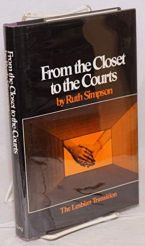 From the Closet to the Courts: The Lesbian Transition: Simpson, Ruth