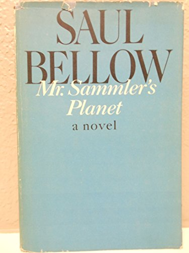 Mr. Sammler's Planet: Bellow, Saul