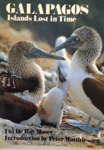 Galapagos: Islands Lost in Time.: Tui De Roy