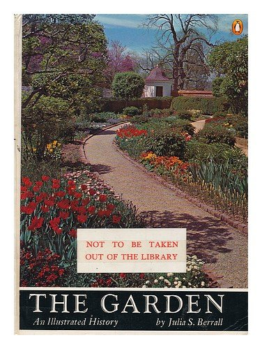 9780670334339: The garden : an illustrated history / by Julia S. Berrall