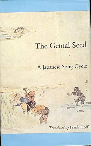 THE GENIAL SEED: A Japanese Song Cycle: Hoff, Frank (Translator)