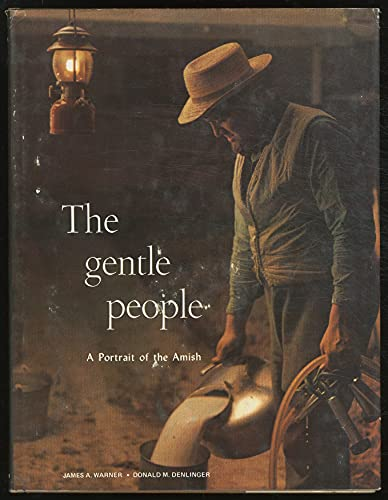 The Gentle People: A Portrait of the Amish: James A Warner, George Samos (Editor), Jr. Edwin Smith ...