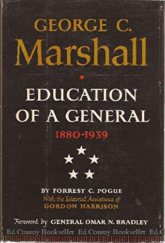 GEORGE C. MARSHALL: EDUCATION OF A GENERAL 1880-1939. ORDEAL AND HOPE 1939-1942. ORGANIZER OF ...