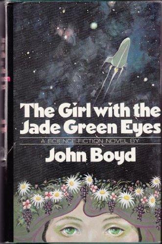 THE GIRL WITH THE JADE GREEN EYES: Boyd, John.