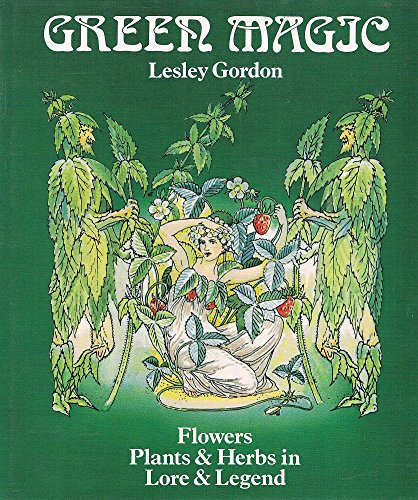Green Magic: Flowers, Plants & Herbs in Lore & Legend 9780670354276 oblong sm Quarto, , pp.200, Flowers Plants & herbs in Lore and Legend