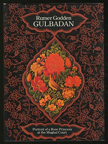 Gulbadan: Portrait of a Rose Princess at the Mughal Court (A Studio book) (0670357561) by Godden, Rumer