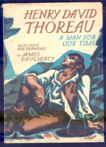 Henry David Thoreau: A Man for Our Time: Daugherty, James