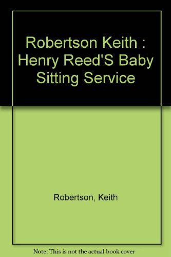 9780670368259: Robertson Keith : Henry Reed'S Baby Sitting Service