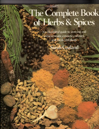Complete Book of Herbs & Spices: An: Sarah Garland; Editor-Nonie