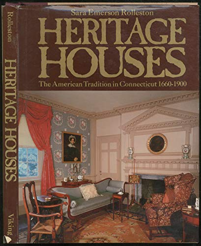 9780670368808: Heritage Houses : The American Tradition in Connecticut 1660-1900
